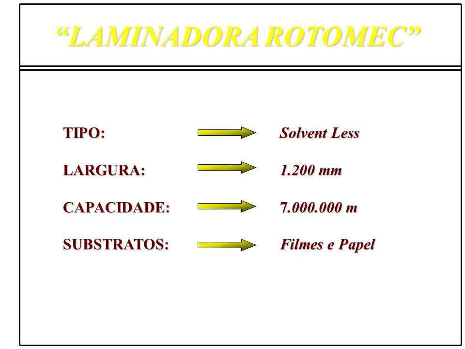 LAMINADORA ROTOMEC TIPO: Solvent Less LARGURA: 1.200 mm