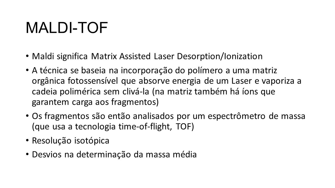 MALDI-TOF Maldi significa Matrix Assisted Laser Desorption/Ionization