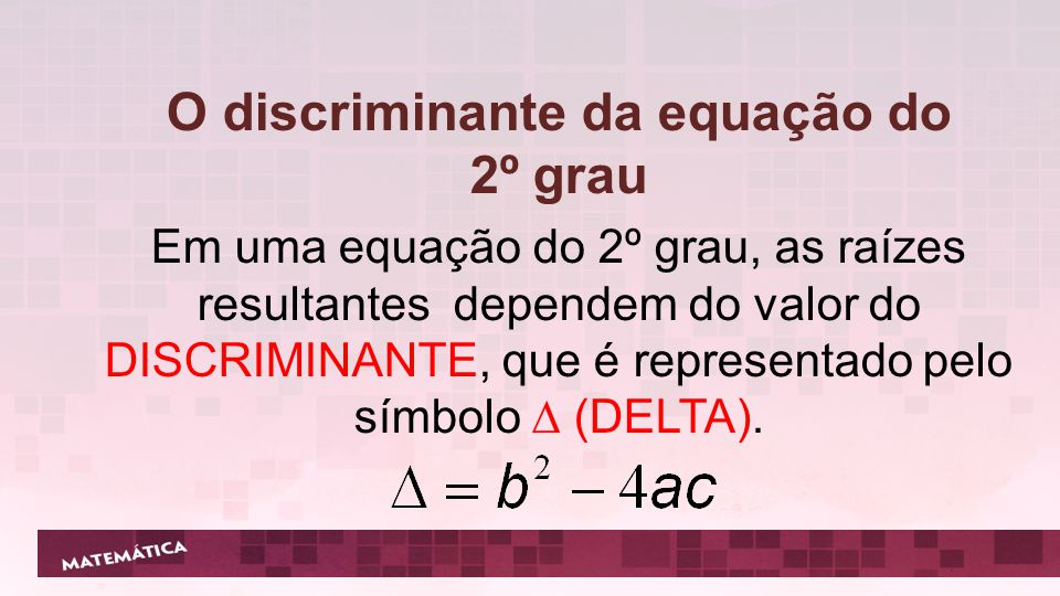O discriminante da equação do 2º grau