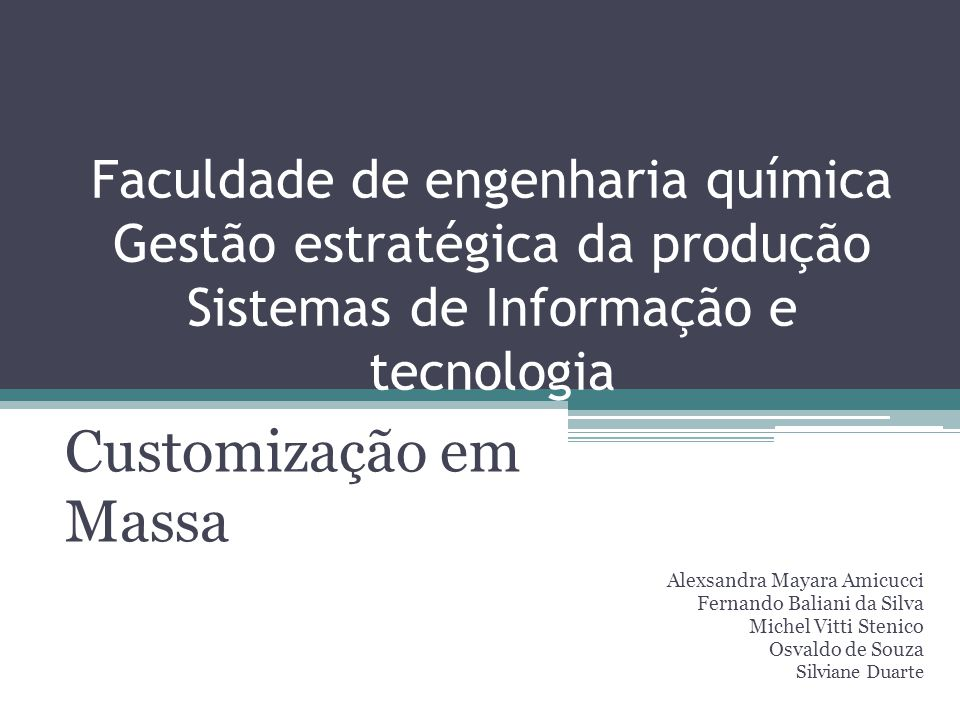 Faculdade de engenharia química Gestão estratégica da produção Sistemas de Informação e tecnologia