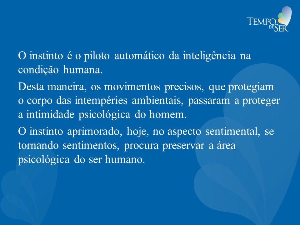O instinto é o piloto automático da inteligência na condição humana