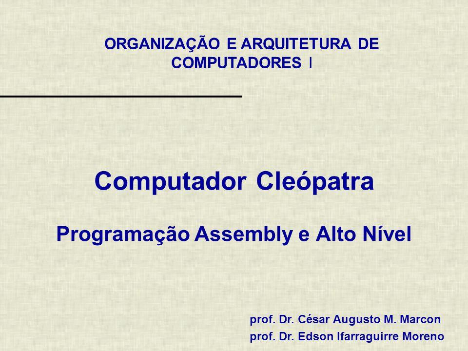 Computador Cleópatra Programação Assembly e Alto Nível