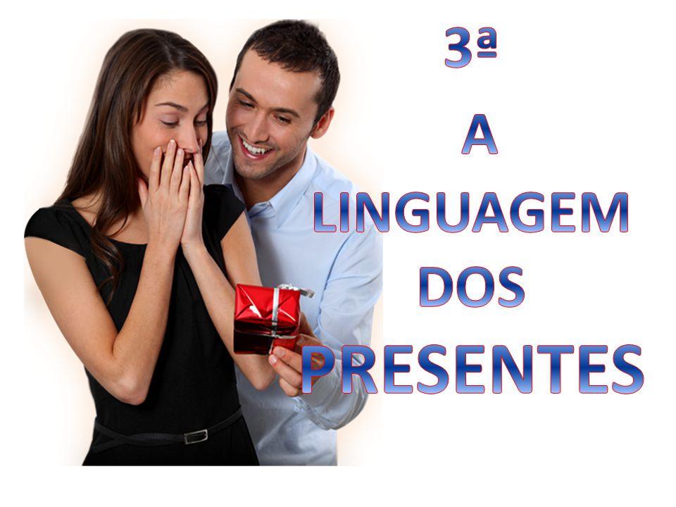 3ª A LINGUAGEM DOS PRESENTES