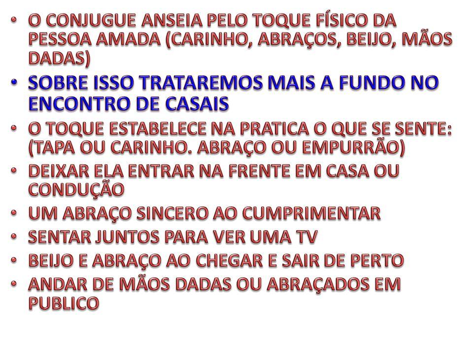 SOBRE ISSO TRATAREMOS MAIS A FUNDO NO ENCONTRO DE CASAIS