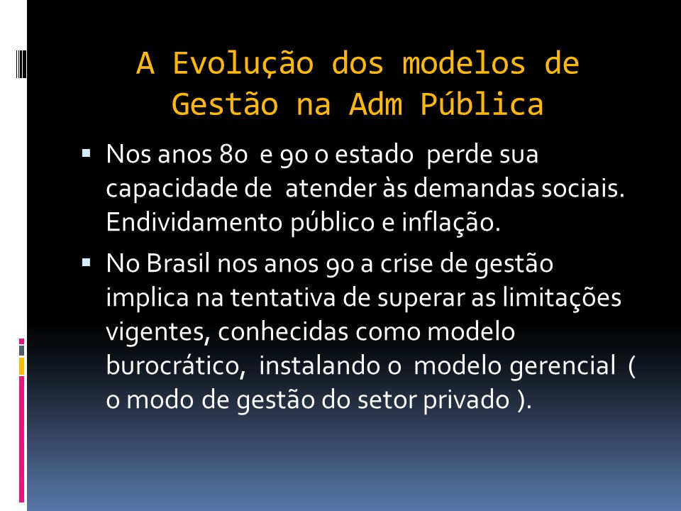 A Evolução dos modelos de Gestão na Adm Pública