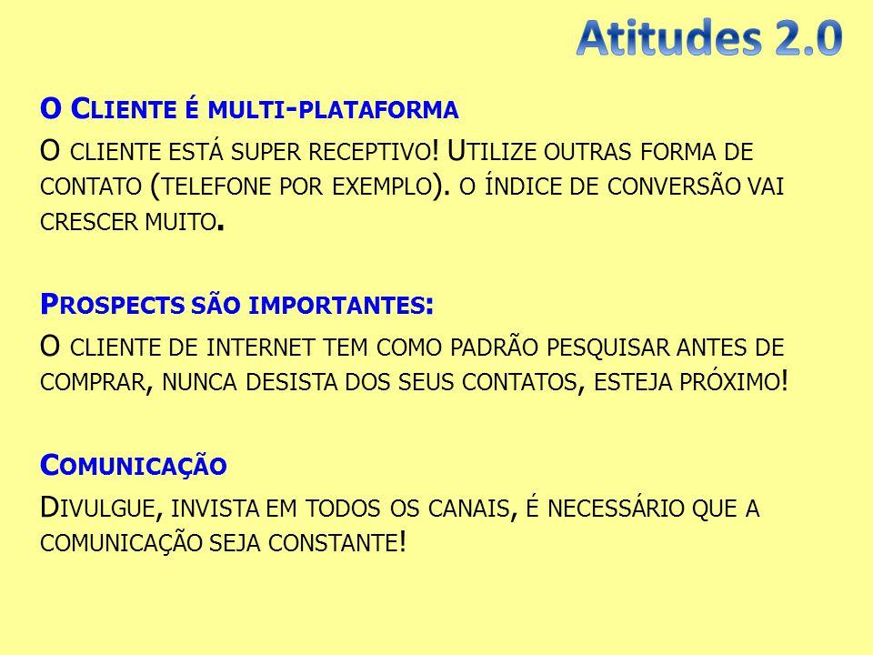 Atitudes 2.0 O Cliente é multi-plataforma