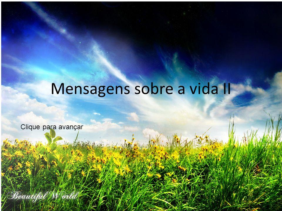 Mensagens sobre a vida II