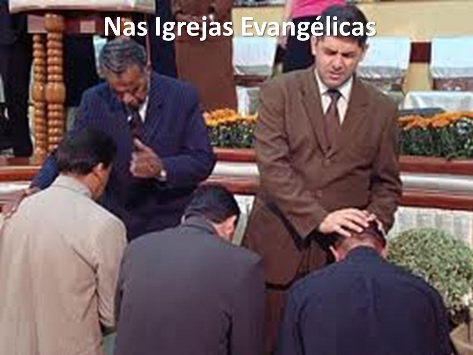 Nas Igrejas Evangélicas