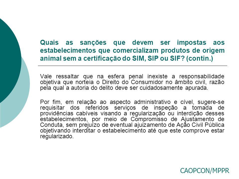 Quais as sanções que devem ser impostas aos estabelecimentos que comercializam produtos de origem animal sem a certificação do SIM, SIP ou SIF (contin.)