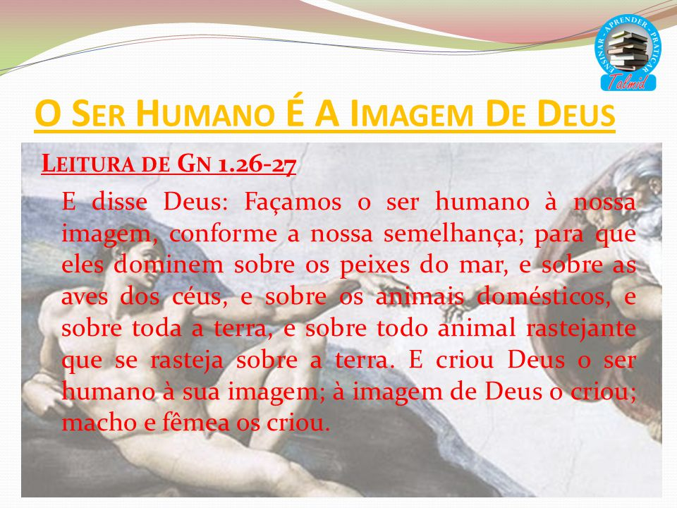 O Ser Humano É A Imagem De Deus