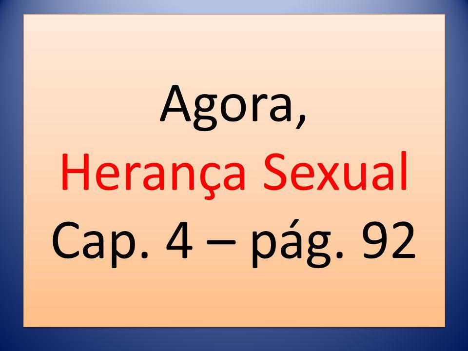 Agora, Herança Sexual Cap. 4 – pág. 92