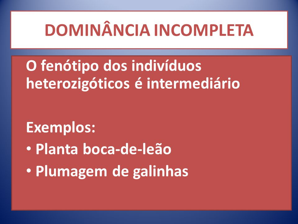 DOMINÂNCIA INCOMPLETA