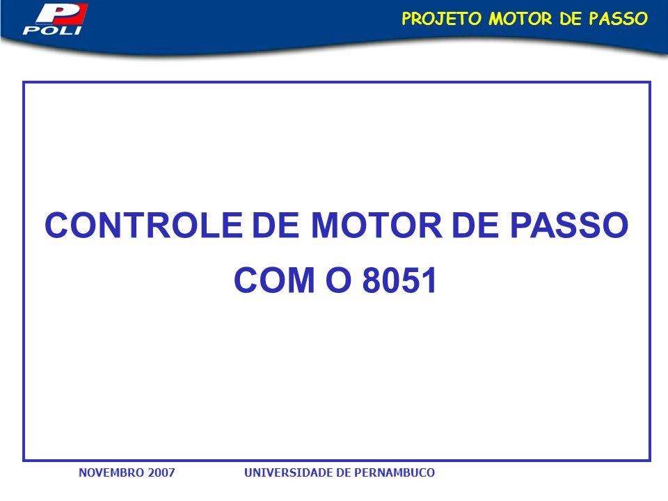 CONTROLE DE MOTOR DE PASSO COM O 8051