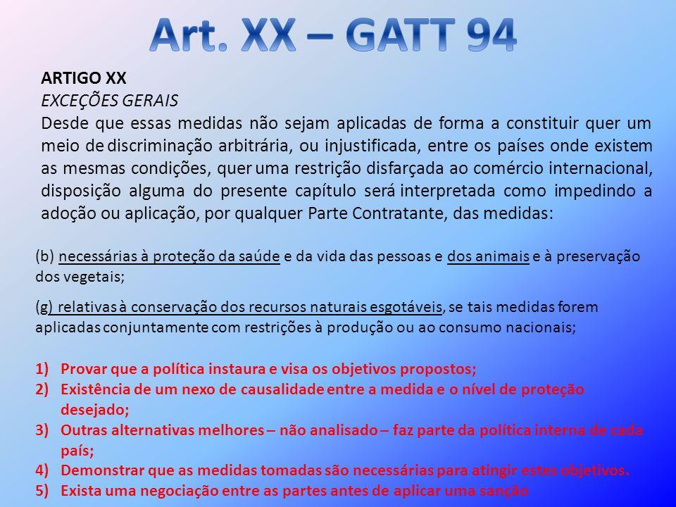 Art. XX – GATT 94 ARTIGO XX EXCEÇÕES GERAIS