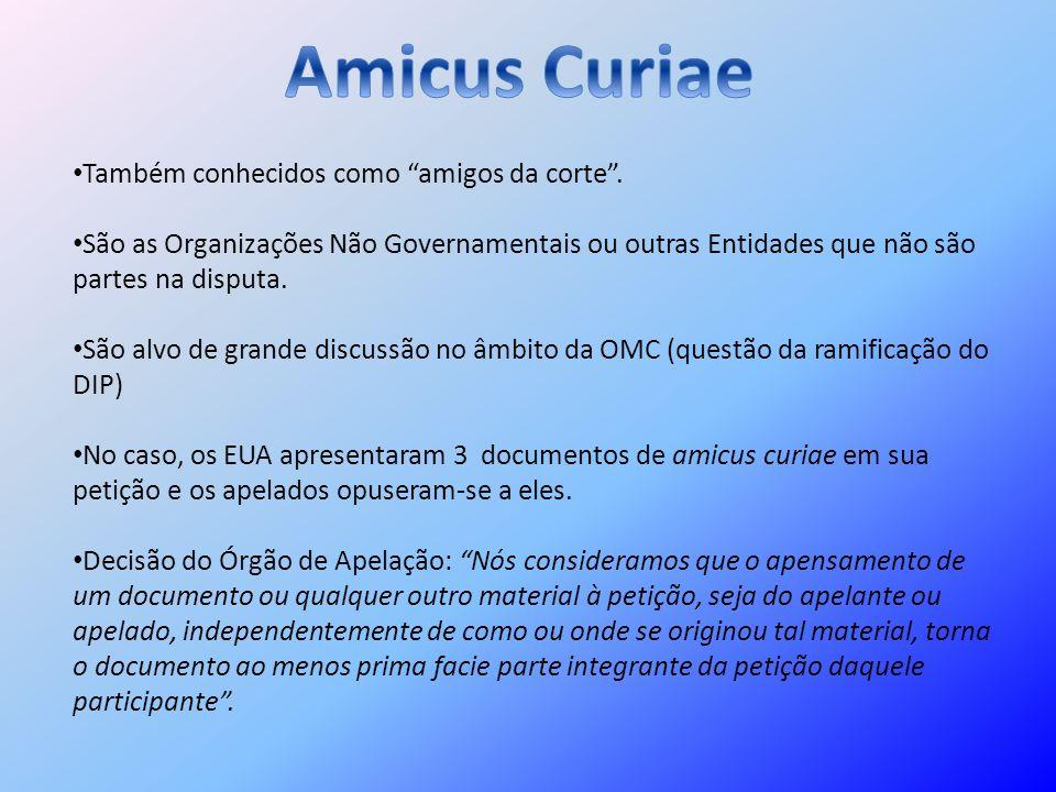 Amicus Curiae Também conhecidos como amigos da corte .