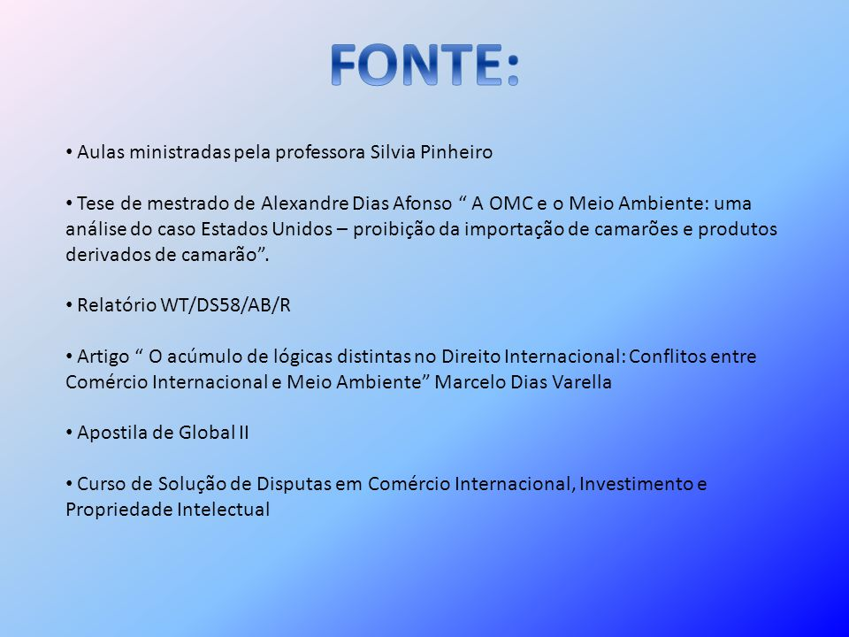 FONTE: Aulas ministradas pela professora Silvia Pinheiro