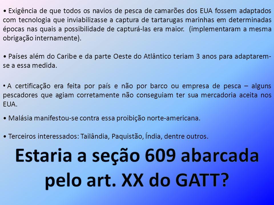 Estaria a seção 609 abarcada pelo art. XX do GATT