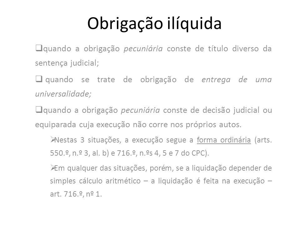 Obrigação ilíquida quando a obrigação pecuniária conste de título diverso da sentença judicial;