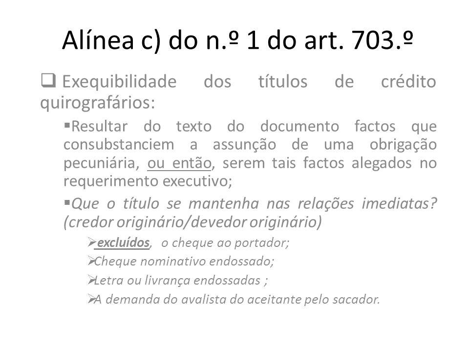 Alínea c) do n.º 1 do art. 703.º Exequibilidade dos títulos de crédito quirografários: