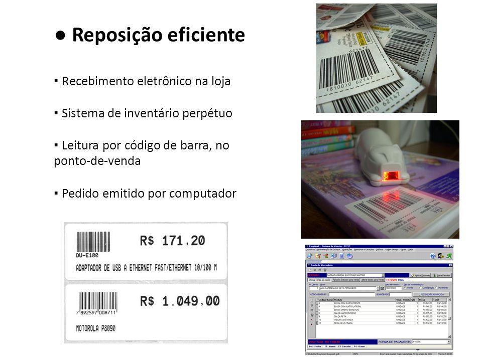 ● Reposição eficiente ▪ Recebimento eletrônico na loja
