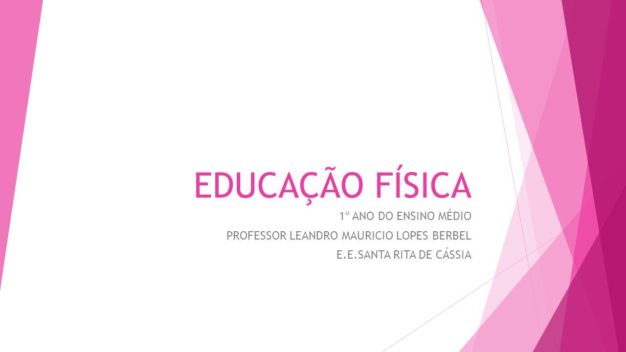 EDUCAÇÃO FÍSICA 1º ANO DO ENSINO MÉDIO