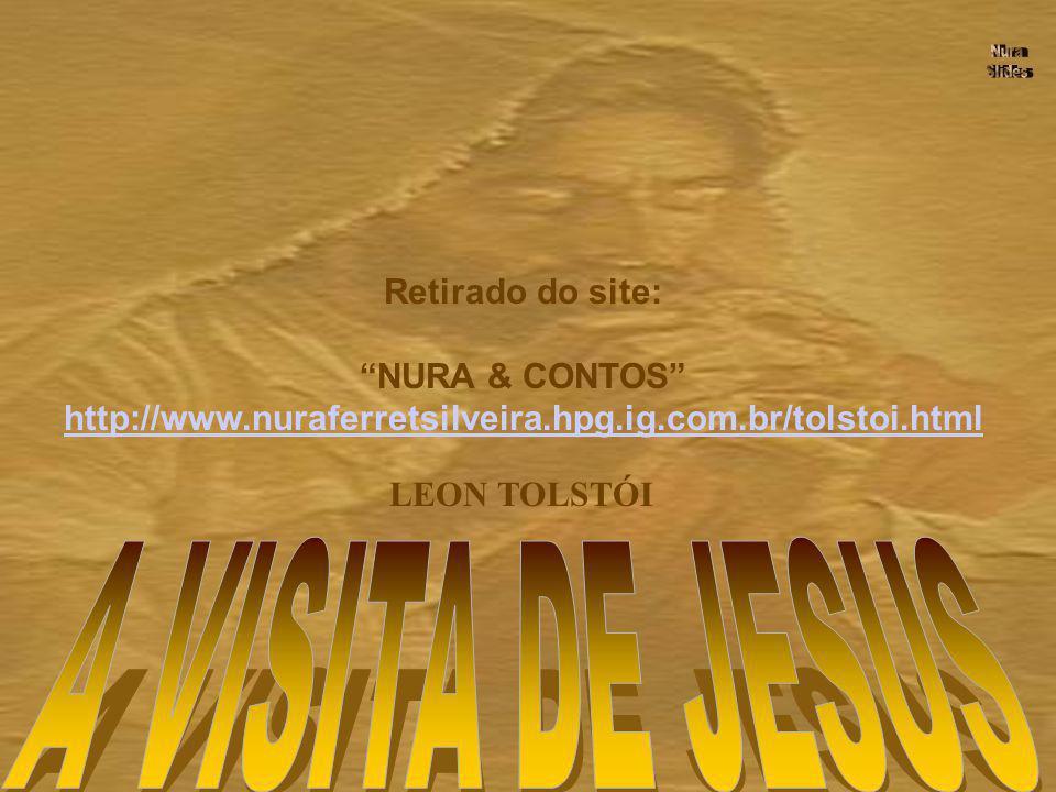 A VISITA DE JESUS Retirado do site: NURA & CONTOS