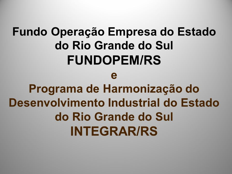 Fundo Operação Empresa do Estado do Rio Grande do Sul