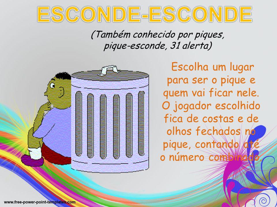 ESCONDE-ESCONDE (Também conhecido por piques,