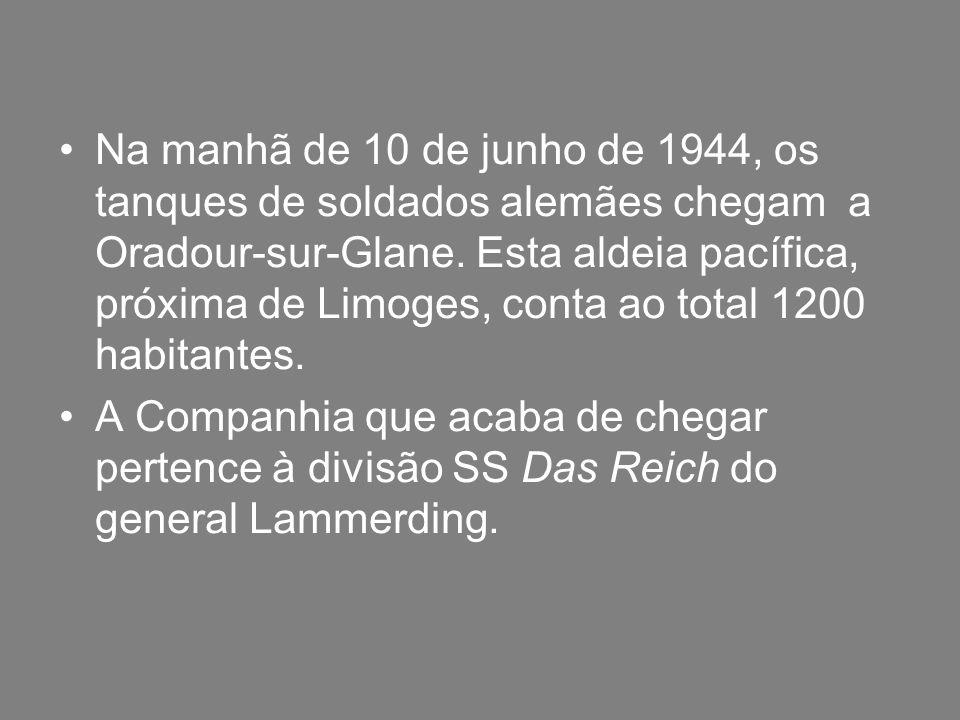 Na manhã de 10 de junho de 1944, os tanques de soldados alemães chegam a Oradour-sur-Glane. Esta aldeia pacífica, próxima de Limoges, conta ao total 1200 habitantes.