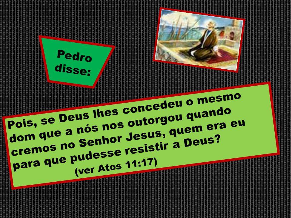 Pedro disse: