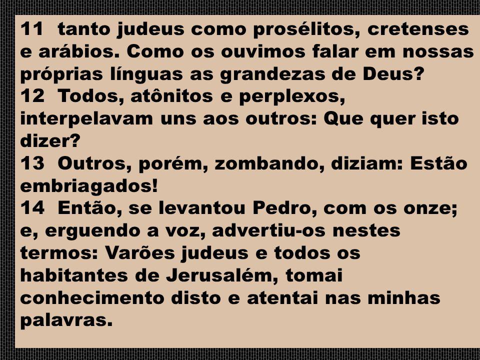 11 tanto judeus como prosélitos, cretenses e arábios