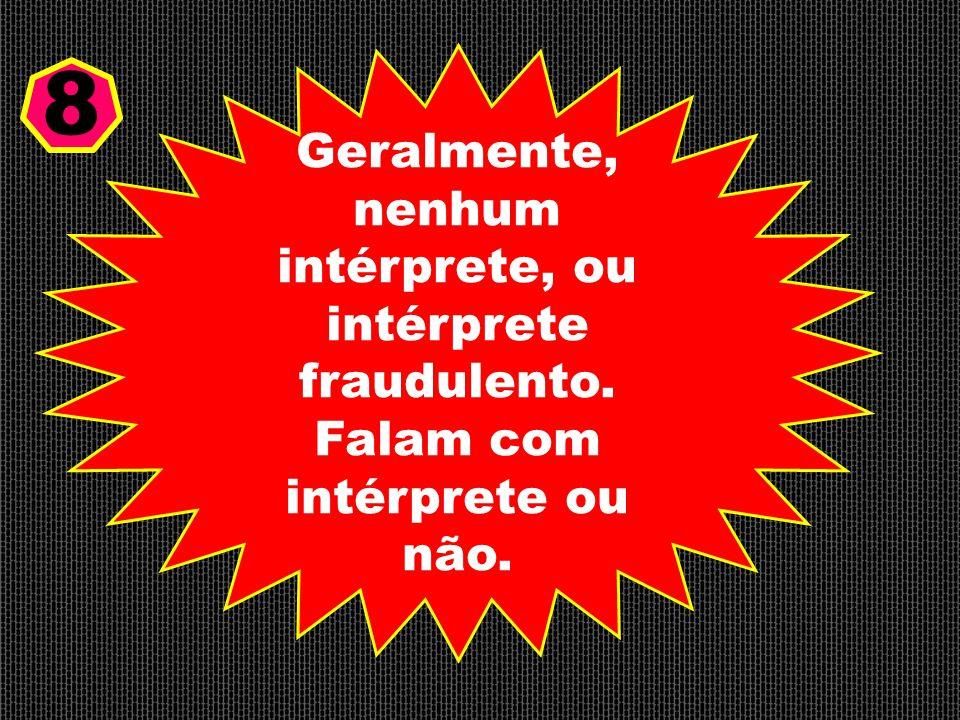 Geralmente, nenhum intérprete, ou intérprete fraudulento