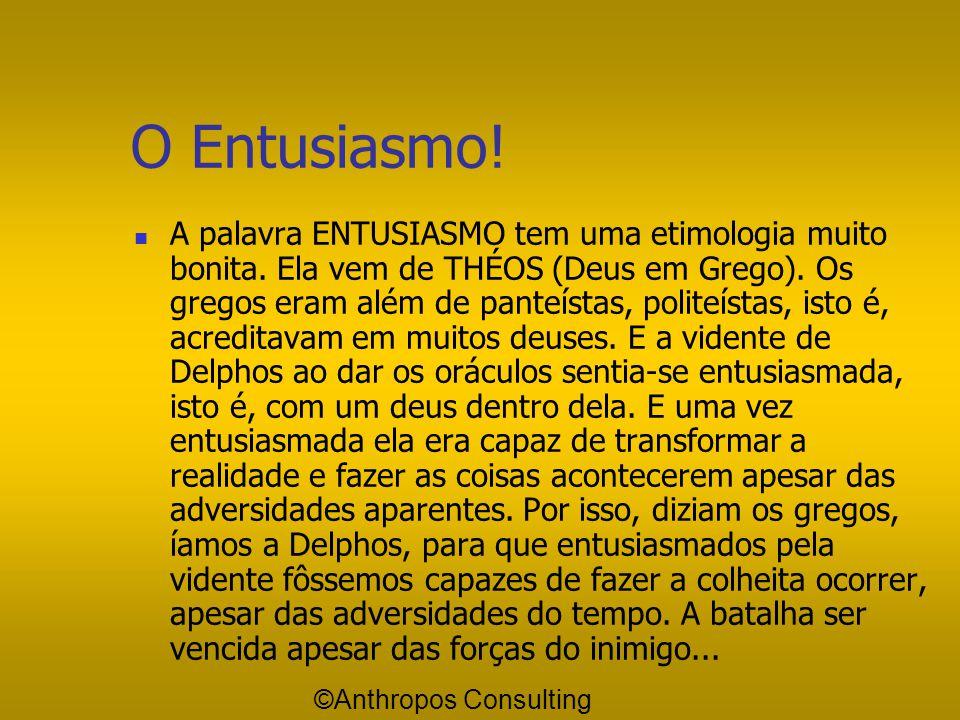 O Entusiasmo!