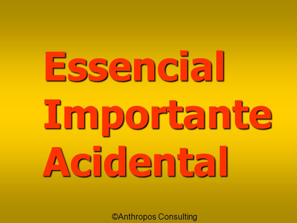 Essencial Importante Acidental