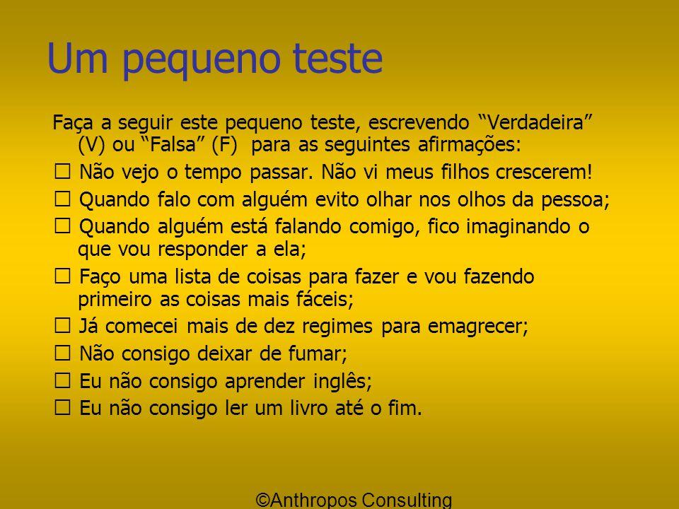 Um pequeno teste Faça a seguir este pequeno teste, escrevendo Verdadeira (V) ou Falsa (F) para as seguintes afirmações: