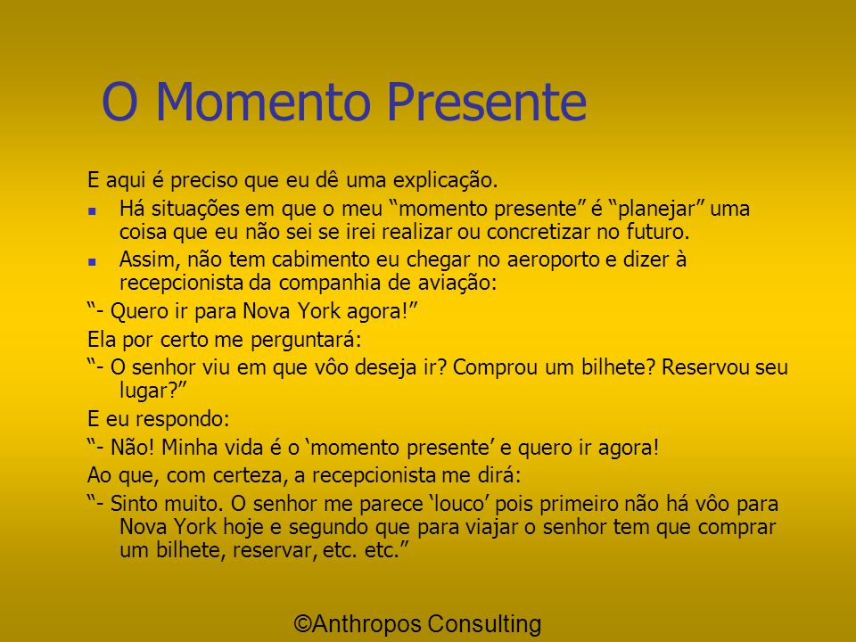 O Momento Presente ©Anthropos Consulting