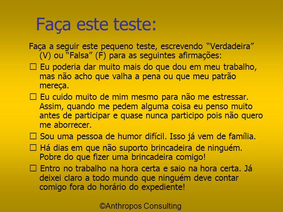 Faça este teste: Faça a seguir este pequeno teste, escrevendo Verdadeira (V) ou Falsa (F) para as seguintes afirmações: