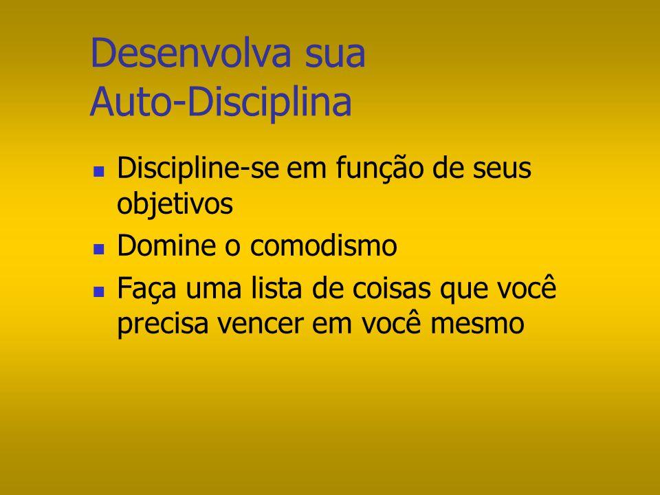 Desenvolva sua Auto-Disciplina