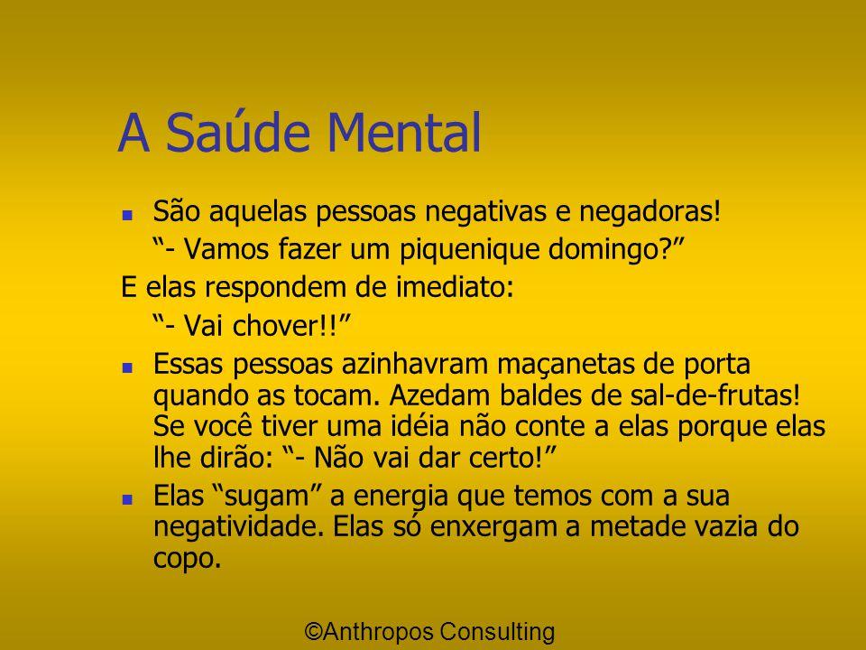 A Saúde Mental São aquelas pessoas negativas e negadoras!