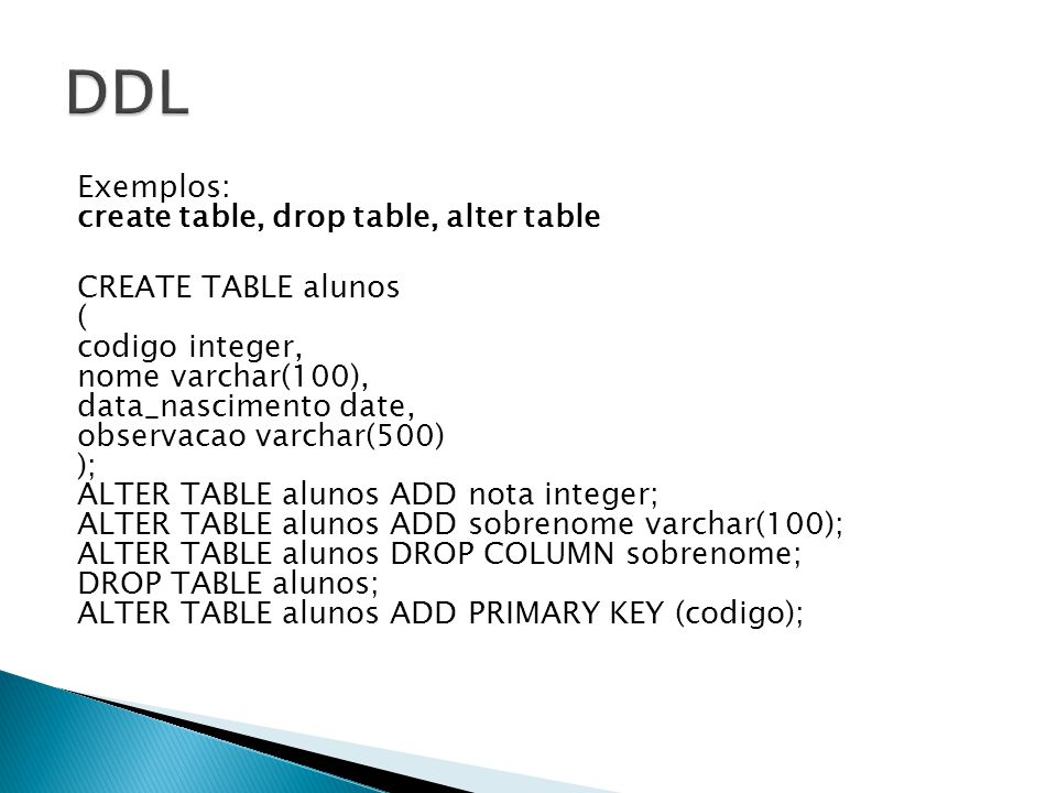 DDL Exemplos: create table, drop table, alter table