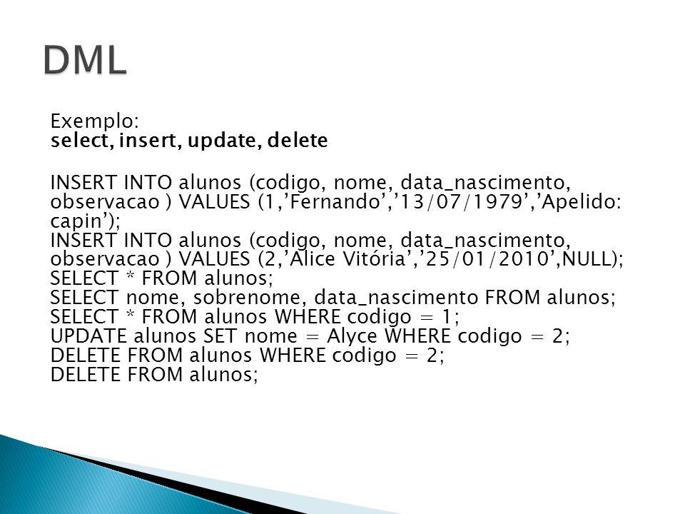 DML Exemplo: select, insert, update, delete