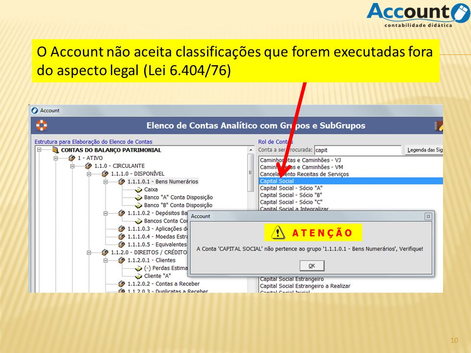 O Account não aceita classificações que forem executadas fora do aspecto legal (Lei 6.404/76)