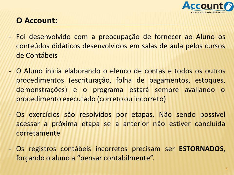 O Account: Foi desenvolvido com a preocupação de fornecer ao Aluno os conteúdos didáticos desenvolvidos em salas de aula pelos cursos de Contábeis.