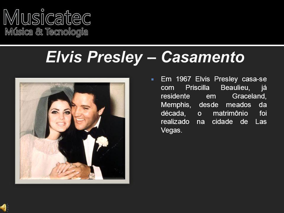 Elvis Presley – Casamento