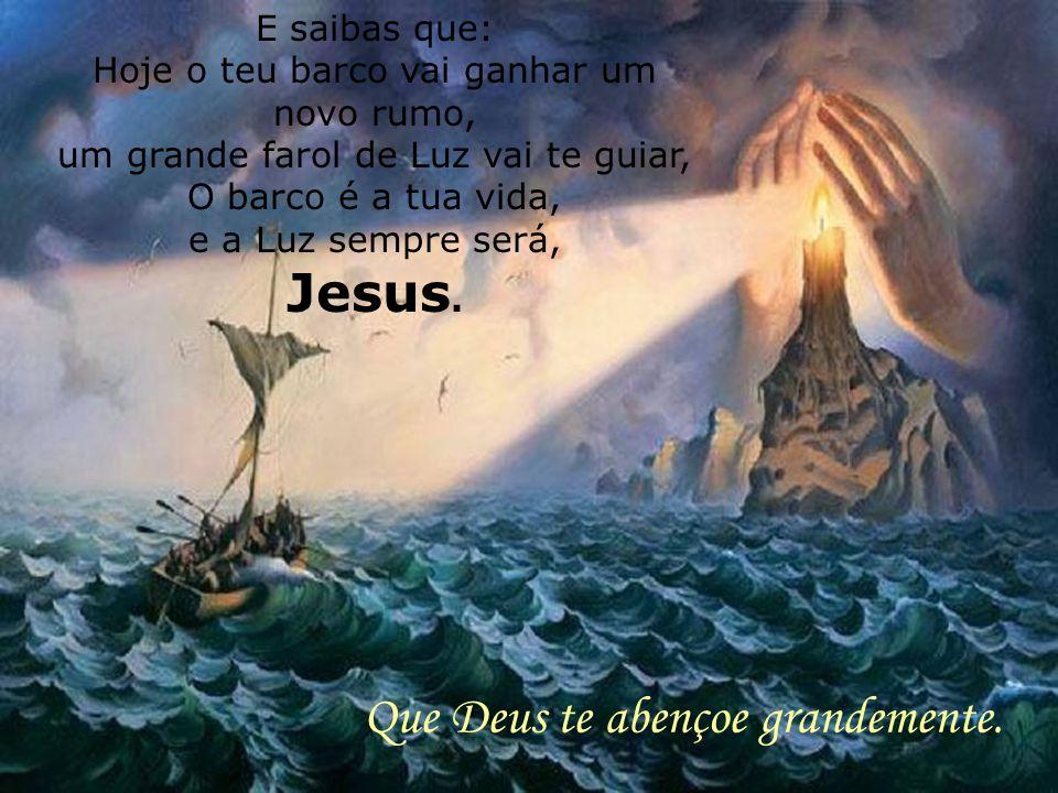 e a Luz sempre será, Jesus.