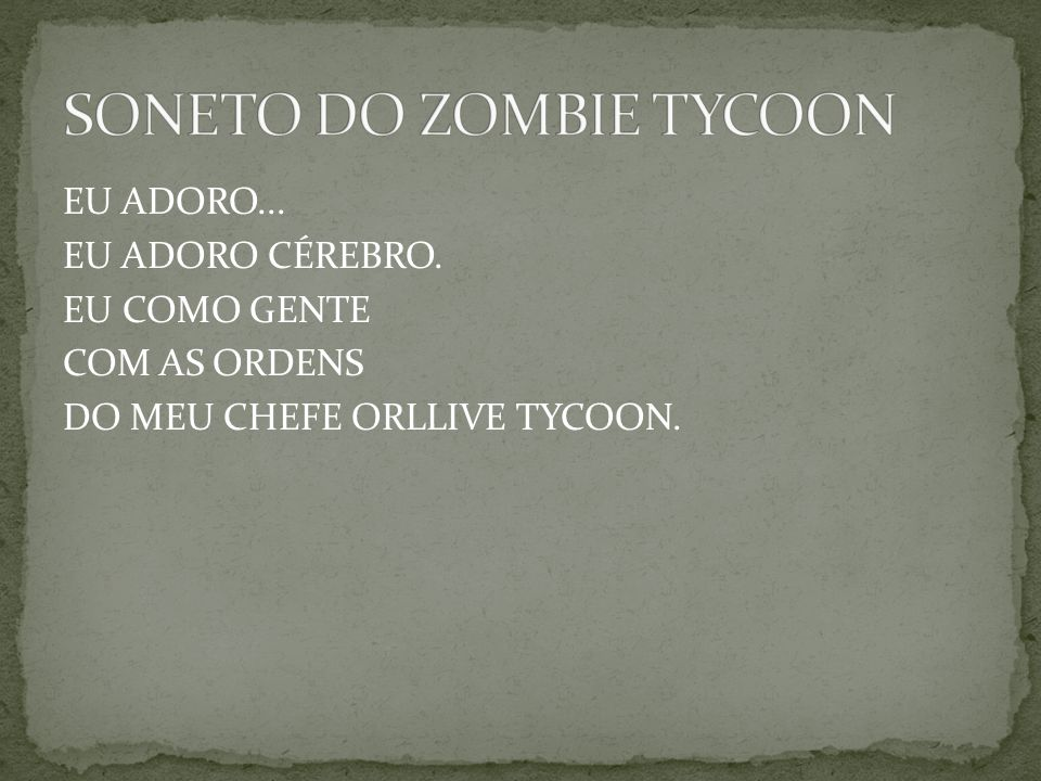 SONETO DO ZOMBIE TYCOON