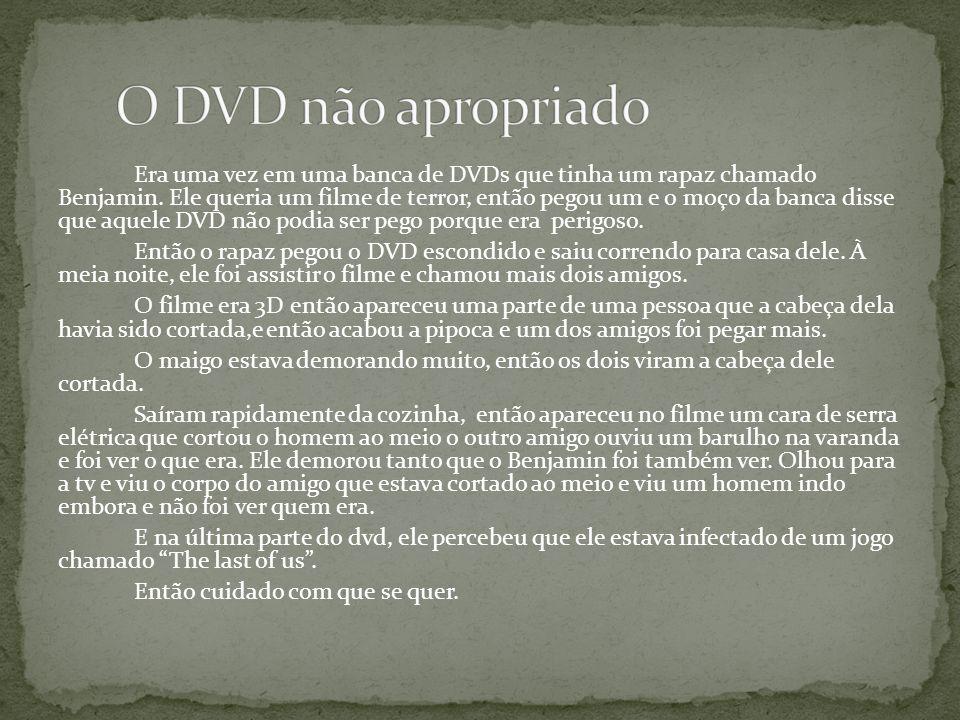 O DVD não apropriado