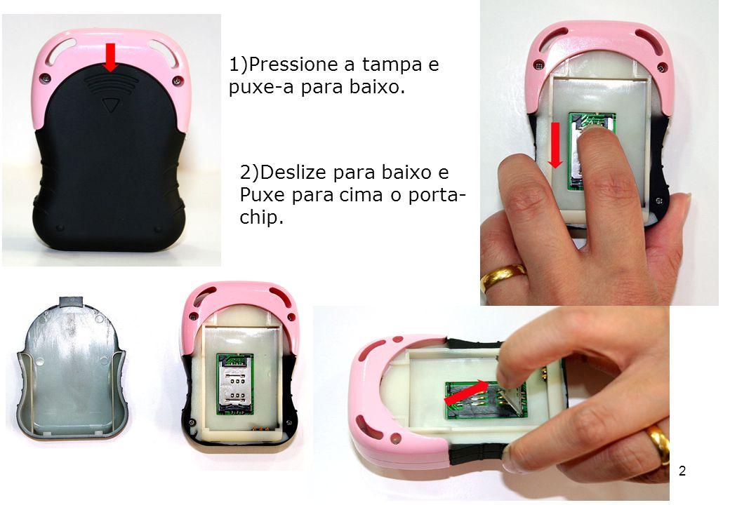 1)Pressione a tampa e puxe-a para baixo.