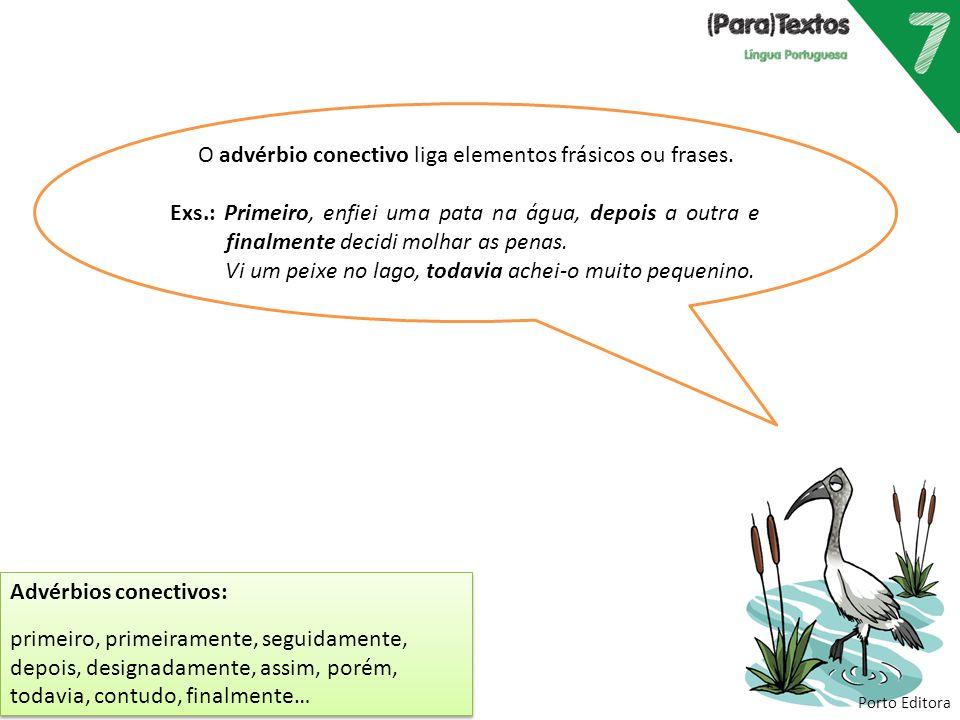 O advérbio conectivo liga elementos frásicos ou frases.