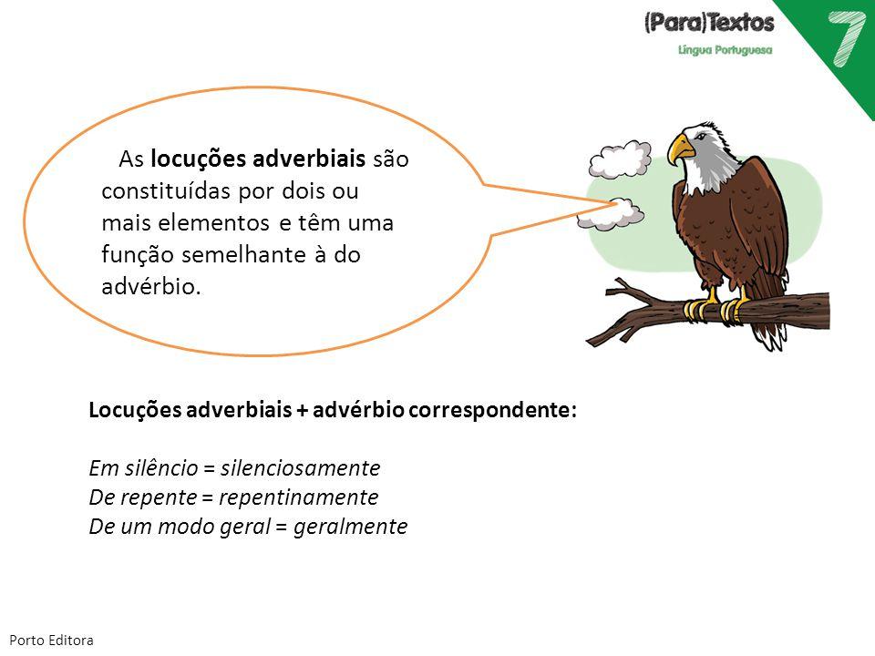 As locuções adverbiais são constituídas por dois ou mais elementos e têm uma função semelhante à do advérbio.